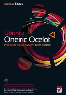 Chomikuj, ebook online Ubuntu Oneiric Ocelot. Przesiądź się na system open source. Mariusz Kraus