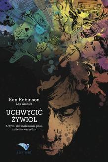 Chomikuj, ebook online Uchwycić Żywioł. Ken Robinson