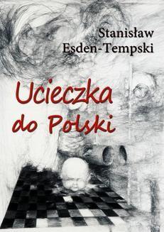 Ebook Ucieczka do Polski pdf