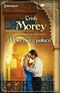 Chomikuj, pobierz ebook online Ucieczka z pałacu. Trish Morey