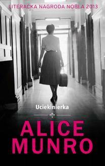 Chomikuj, ebook online Uciekinierka. Alice Munro
