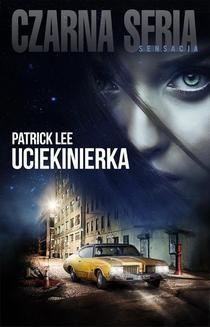 Chomikuj, ebook online Ucieknierka. Patrick Lee