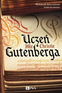 Chomikuj, ebook online Uczeń Gutenberga. Alix Christie