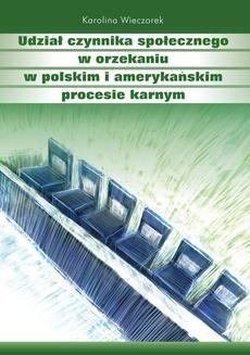Chomikuj, ebook online Udział czynnika społecznego w orzekaniu w polskim i amerykańskim procesie karnym. Karolina Wieczorek