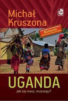 Chomikuj, ebook online Uganda. Jak się masz, muzungu?. Michał Kruszona