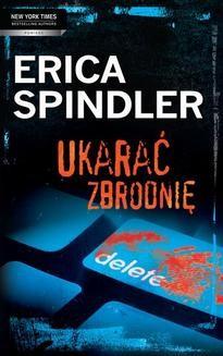 Chomikuj, ebook online Ukarać zbrodnię. Erica Spindler