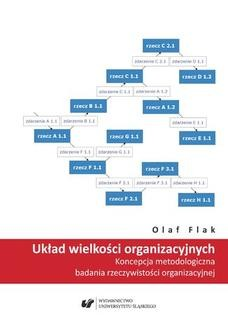 Chomikuj, ebook online Układ wielkości organizacyjnych. Koncepcja metodologiczna badania rzeczywistości organizacyjnej. Olaf Flak