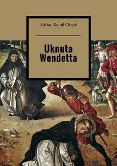 Ebook Uknuta Wendetta pdf