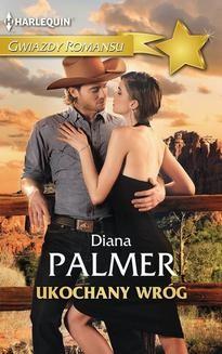 Chomikuj, ebook online Ukochany wróg. Diana Palmer