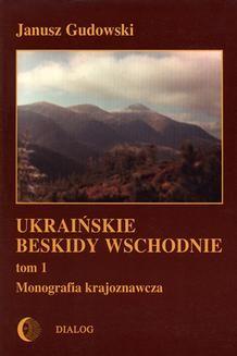 Ebook Ukraińskie Beskidy Wschodnie Tom I. Przewodnik – monografia krajoznawcza pdf