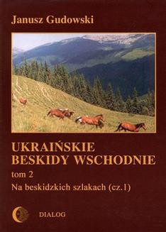 Chomikuj, ebook online Ukraińskie Beskidy Wschodnie Tom II. Na beskidzkich szlakach (cz.1). Janusz Gudowski