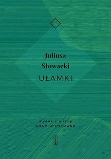 Chomikuj, ebook online Ułamki. Juliusz Słowacki