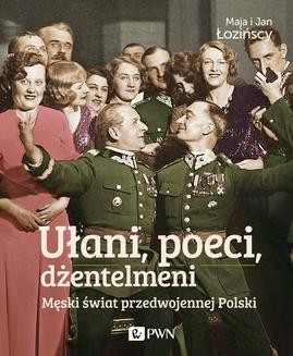 Chomikuj, ebook online Ułani, poeci, dżentelmeni. Maja Łozińska