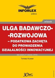 Chomikuj, ebook online Ulga badawczo-rozwojowa – podatkowa zachęta do prowadzenia działalności innowacyjnej. Tomasz Krywan