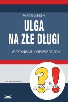 Chomikuj, ebook online Ulga na złe długi – w pytaniach i odpowiedziach. Marcin Jasiński