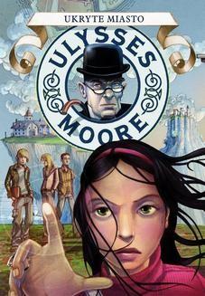 Chomikuj, ebook online Ulysses Moore. Tom 7 Ukryte Miasto. Pierdomenico Baccalario