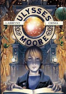 Chomikuj, ebook online Ulysses Moore. Tom 9 Labirynt cienia. Pierdomenico Baccalario