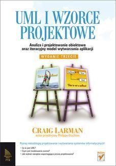 Chomikuj, pobierz ebook online UML i wzorce projektowe. Analiza i projektowanie obiektowe oraz iteracyjny model wytwarzania aplikacji. Wydanie III. Craig Larman