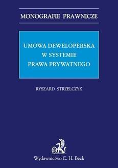 Chomikuj, pobierz ebook online Umowa deweloperska w systemie prawa prywatnego. Ryszard Strzelczyk