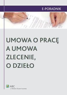 Ebook Umowa o pracę a umowa zlecenie, o dzieło pdf