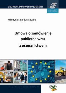 Chomikuj, ebook online Umowa o zamówienie publiczne wraz z orzecznictwem. Klaudyna Saja-Żwirkowska