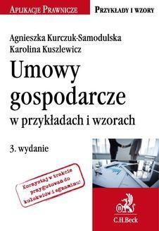 Chomikuj, ebook online Umowy gospodarcze w przykładach i wzorach. Agnieszka Kurczuk-Samodulska