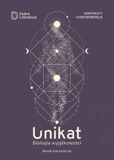 Chomikuj, ebook online Unikat. Biologia wyjątkowości. Marek Kaczmarzyk