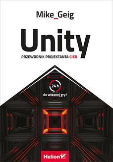 Chomikuj, ebook online Unity. Przewodnik projektanta gier. Mike Geig