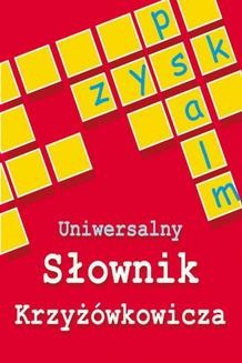 Chomikuj, ebook online Uniwersalny słownik krzyżówkowicza. Anna Kubisz