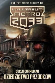 Chomikuj, ebook online Uniwersum Metro 2033: Dziedzictwo przodków. Suren Cormudian