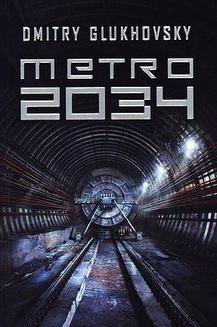 Chomikuj, ebook online Uniwersum Metro 2033: Metro 2034. Dmitry Glukhovsky