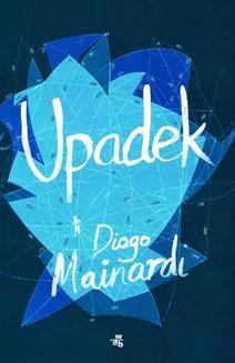 Chomikuj, ebook online Upadek. Diogo Mainardi