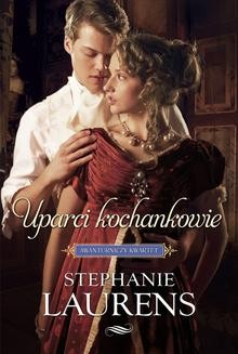 Chomikuj, ebook online Uparci kochankowie. Stephanie Laurens