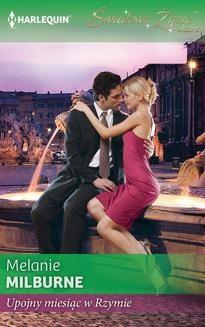 Chomikuj, ebook online Upojny miesiąc w Rzymie. Melanie Milburne