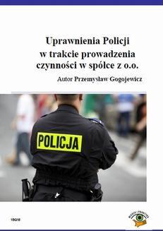 Ebook Uprawnienia Policji w trakcie prowadzenia czynności w spółce z o.o. pdf