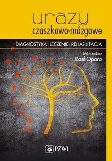 Chomikuj, ebook online Urazy czaszkowo-mózgowe. Józef Opara
