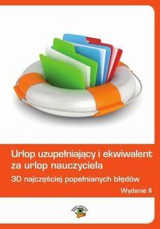 Chomikuj, ebook online Urlop uzupełniający i ekwiwalent za urlop nauczyciela. 30 najczęściej popełnianych błędów. Anna Trochimiuk