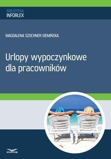 Chomikuj, ebook online Urlopy wypoczynkowe dla pracowników. Magdalena Szochner-Siemińska