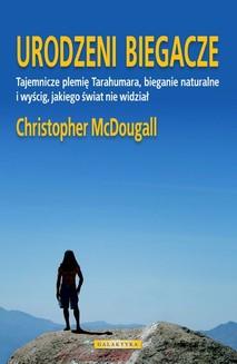 Chomikuj, ebook online Urodzeni biegacze. Christopher Mc Dougall