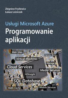 Chomikuj, ebook online Usługi Microsoft Azure Programowanie aplikacji. Zbigniew Fryźlewicz