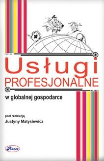 Chomikuj, pobierz ebook online Usługi profesjonalne w globalnej gospodarce. Justyna Matysiewicz