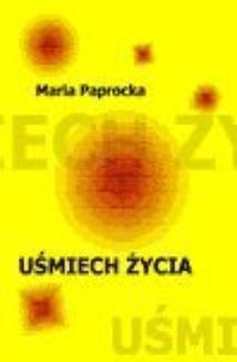 Chomikuj, ebook online Uśmiech życia. Maria Paprocka