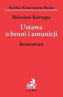 Chomikuj, ebook online Ustawa o broni i amunicji. Bolesław Kurzępa