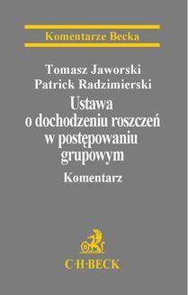 Chomikuj, ebook online Ustawa o dochodzeniu roszczeń w postępowaniu grupowym. Komentarz. Tomasz Jaworski
