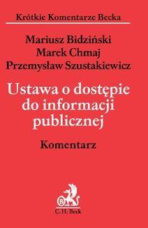 Chomikuj, pobierz ebook online Ustawa o dostępie do informacji publicznej. Komentarz. Mariusz Bidziński