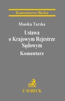 Chomikuj, ebook online Ustawa o Krajowym Rejestrze Sądowym. Komentarz. Monika Tarska