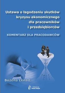 Chomikuj, pobierz ebook online Ustawa o łagodzeniu skutków kryzysu ekonomicznego dla pracowników i przedsiębiorców. Bożena Lenart