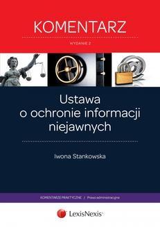 Chomikuj, ebook online Ustawa o ochronie informacji niejawnych. Komentarz. Wydanie 2. Iwona Stankowska