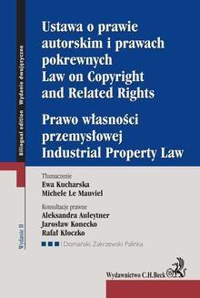 Ebook Ustawa o prawie autorskim i prawach pokrewnych. Prawo własności przemysłowej. Law of Copyright and Related Rights. Idustrial Property Law pdf