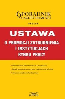 Chomikuj, ebook online Ustawa o promocji zatrudnienia i instytucjach rynku pracy. Opracowanie zbiorowe